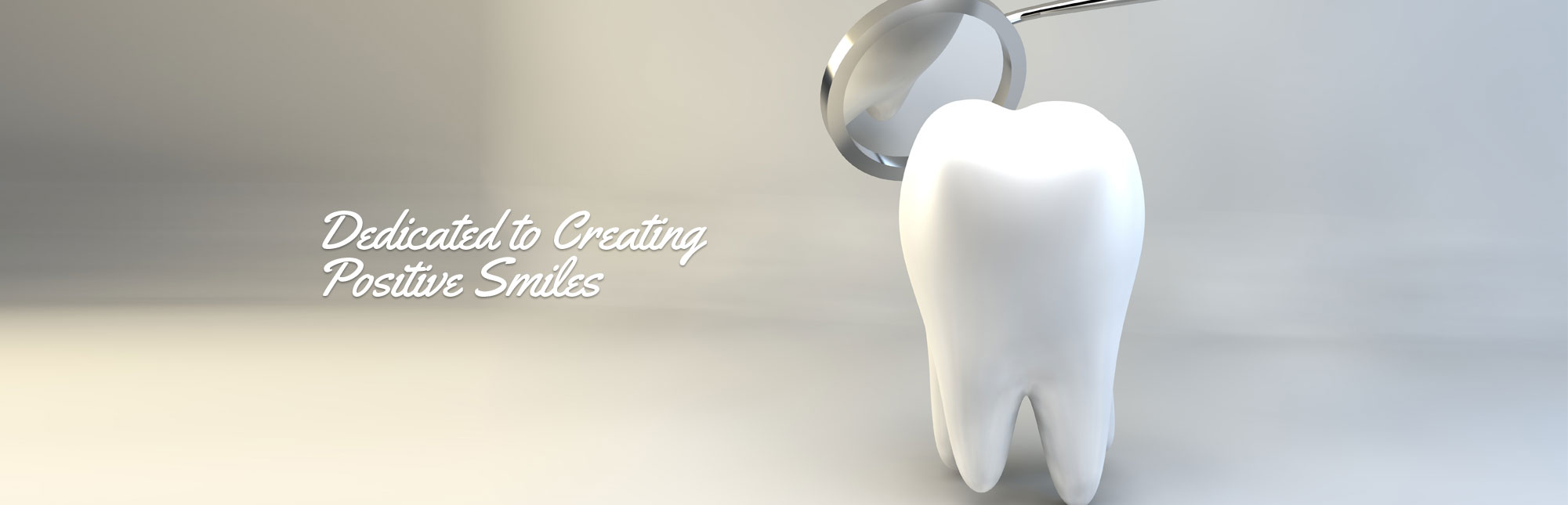 Single Tooth and Dental Mirror - Dedicated to Creating Positive Smiles